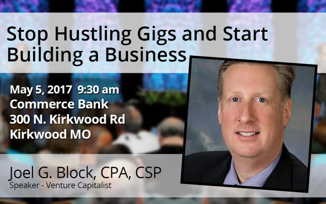 May 5th – Stop Hustling Gigs and Start Building a Business