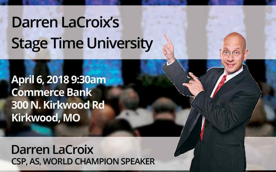 April 6 – Darren LaCroix's Stage Time University