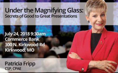 July 24 – Under the Magnifying Glass: Secrets of Good to Great Presentations
