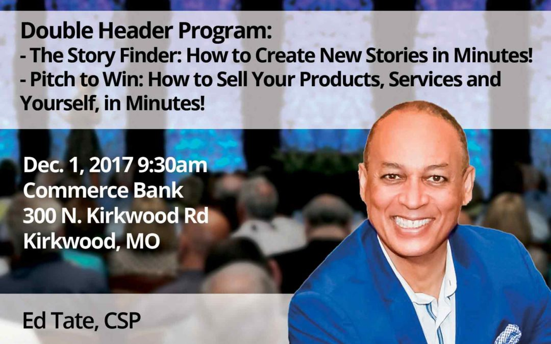 Dec 1 – Double Header Program: The Story Finder: How to Create New Stories in Minutes! and Pitch to Win: How to Sell Your Products, Services and Yourself, in Minutes!