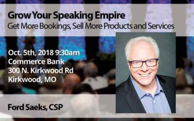 Oct 5 – Ford Saeks: Grow your Speaking Empire
