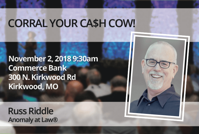 Nov 2 – Russ Riddle: CORRAL YOUR CA$H COW!