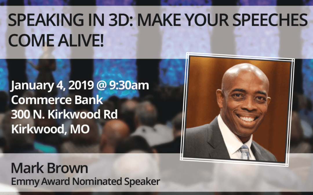 Jan 4 – Mark Brown: SPEAKING IN 3D: MAKE YOUR SPEECHES COME ALIVE!