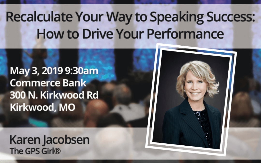 May 3 – Karen Jacobsen: Recalculate Your Way To Speaking Success: How To Drive Your Performance