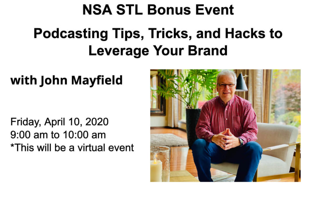 Bonus Event: April 10 – John Mayfield: Podcasting Tips, Tricks, and Hacks to Leverage Your Brand