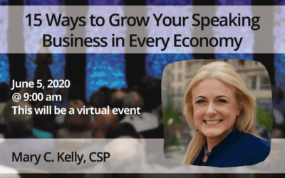 June 5 – Mary Kelly: 15 Ways to Grow Your Speaking Business in Every Economy