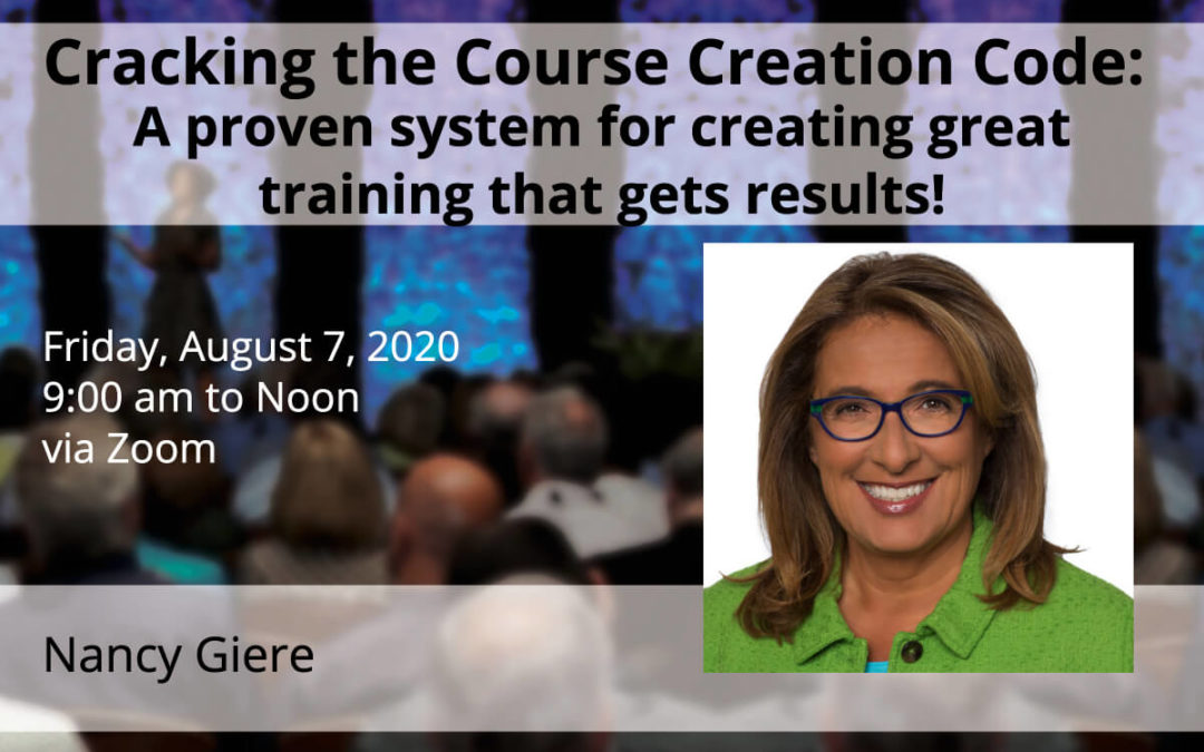 August 7 – Nancy Giere – Cracking the Course Creation Code