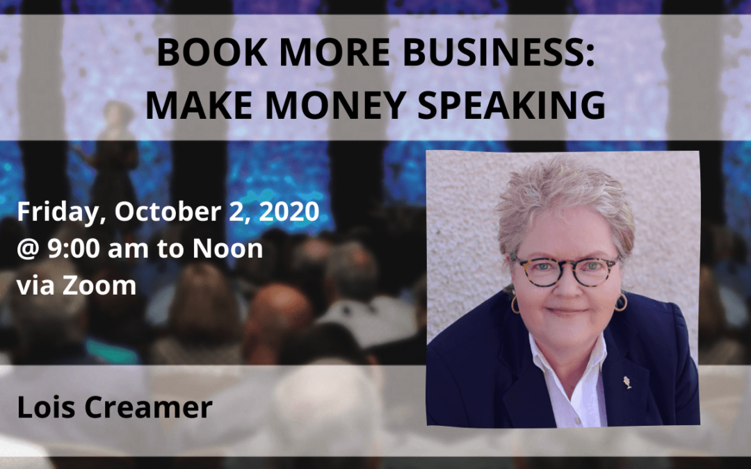 Oct. 2 – Lois Creamer:Book More Business, Make Money Speaking